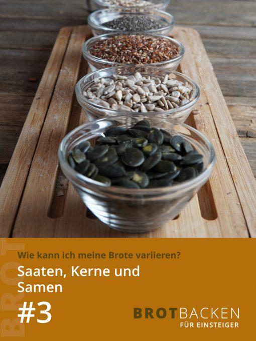 Brotbacken für Einsteiger #3 - Saaten, Kerne und Samen